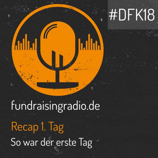 FRR: Recap 1. Tag vom Deutschen Fundraising Kongress 2018
